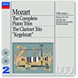 Mozart: The Complete Piano Trios; Clarinet Trio