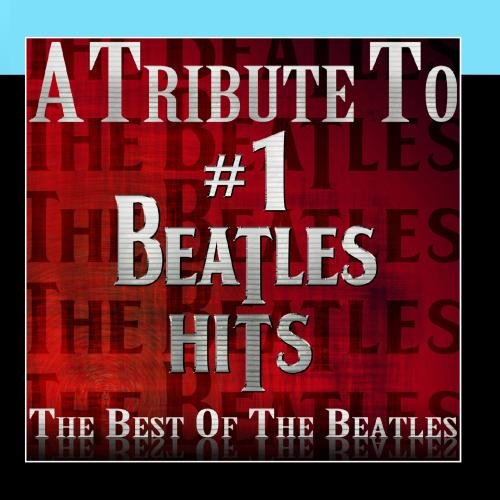 # 1 Beatles Hits - The Best Of The Beatles by #1 Beatles Now