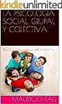 LA PSICOLOG�A SOCIAL, GRUPAL Y COLECT...