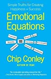 img - for Emotional Equations: Simple Truths for Creating Happiness + Success by Chip Conley (Jan 10 2012) book / textbook / text book