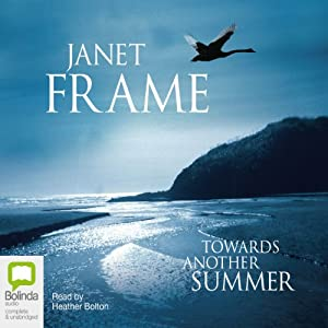 Towards Another Summer | [Janet Frame]