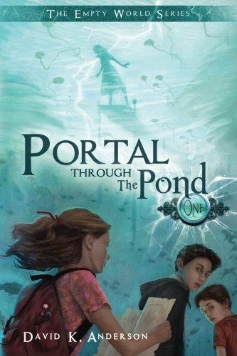 Portal Through The Pond (The Empty World Series) (Volume 1)