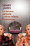 Tercera persona y otros relatos fant sticos / Third person and other fantastic tales (Spanish Edition)