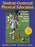 img - for Student-Centered PE: Strategies for Dvlpng Mdle Schl Ftnss & Skls by Smith, Timothy, Cestaro, Nicholas (1997) Paperback book / textbook / text book