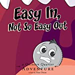 Easy In, Not So Easy Out: A Quinton Quarter Adventure, Book 2 | Mary Doran