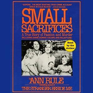 Small Sacrifices | [Ann Rule]