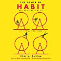 The Power of Habit: Why We Do What We Do in Life and Business (       UNABRIDGED) by Charles Duhigg Narrated by Mike Chamberlain