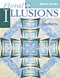 Floral Illusions for Quilters