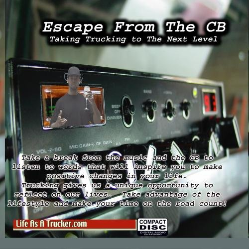 Taking Trucking To The Next Level - Escape The Cb