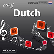 Rhythms Easy Dutch Audiobook by  EuroTalk Ltd Narrated by Jamie Stuart