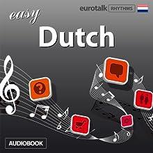 Rhythms Easy Dutch Audiobook by  EuroTalk Ltd Narrated by Jamie Stuart