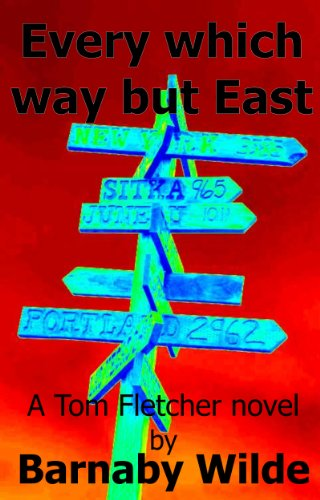 Every which way but East (The Tom Fletcher novels)