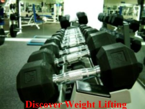 Discover Weight Lifting