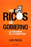 img - for Los ricos del gobierno book / textbook / text book
