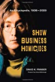 img - for Show Business Homicides: An Encyclopedia, 1908-2009 book / textbook / text book
