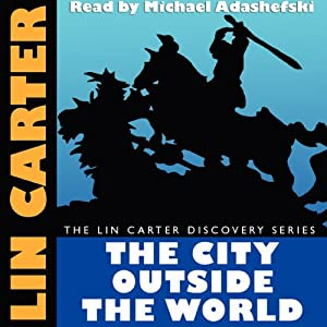 The City Outside the World | [Lin Carter]