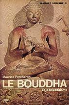 Bouddha et le bouddhisme by Maurice…