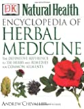 Encyclopedia of Herbal Medicine: The Definitive Home Reference Guide to 550 Key Herbs with all their Uses as Remedies for Common Ailments