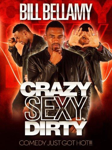 Bill Bellamy: Crazy, Sexy, Dirty