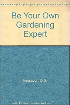 be your own gardening expert dr d g hessayon