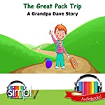 The Great Pack Trip: A Grandpa Dave Story | Grandpa Dave