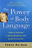 img - for The Power of Body Language: How to Succeed in Every Business and Social Encounter book / textbook / text book