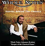 "Whole Notes: Johannes Brahms ""Keeper of the Classical Flame"""