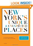 New York's Unique and Unexpected Places (New York Bound Books)