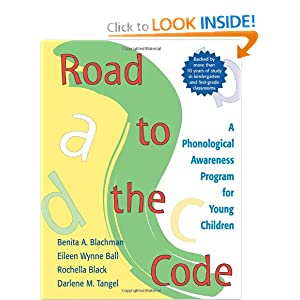 Road to the Code: A Phonological Awareness Program for Young Children Benita A. Blachman, Ph.D. Tangel, Ph.D. Ball and Rochella Black