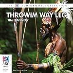 Throwim Way Leg | Tim Flannery