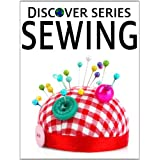 Sewing: Discover Series Picture Book for Children (Kindle Kids Library)