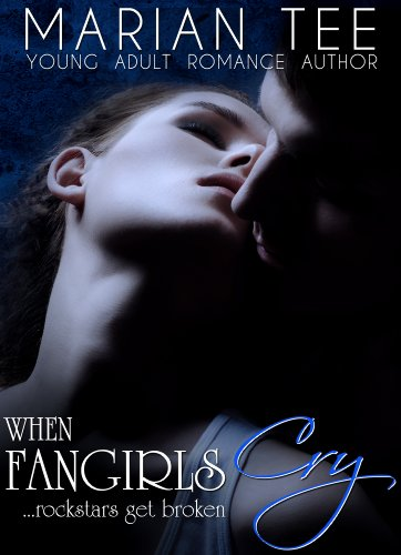 WHEN FANGIRLS CRY (How Not To Be Seduced By Rockstars, Book 2) by Marian Tee
