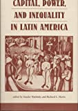 Capital, Power, And Inequality In Latin America (Latin American Perspectives Series) (0813321166) by Halebsky, Sandor