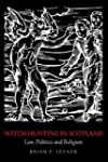 Witch-Hunting in Scotland: Law, Polit...