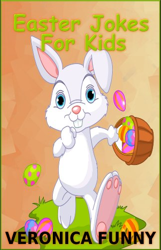 Veronica Funny - Easter Jokes For Kids: Keep Laughing for Hours!