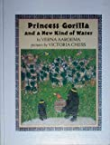 Princess Gorilla and a New Kind of Water (Pied Piper Paperbacks) (0140546901) by Aardema, Verna