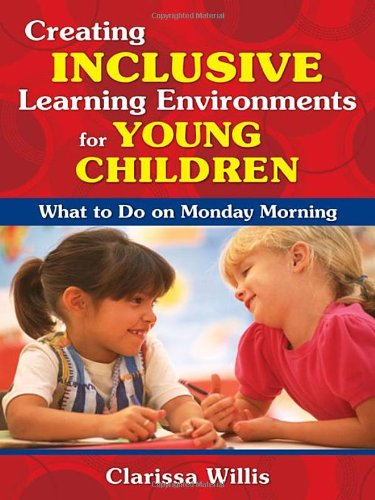 Creating Inclusive Learning Environments For Young Children: What To Do On Monday Morning front-861645