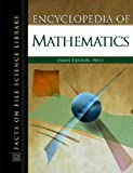 Encyclopedia of Mathematics (Facts on File Science Dictionary)