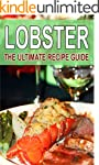 Lobster - The Ultimate Recipe Guide