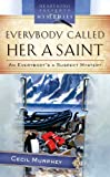 Everybody Called Her a Saint: An Everybody's Suspect Mystery (Heartsong Presents Mysteries)