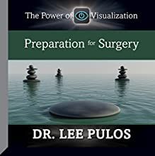 Preparation for Surgery  by Dr. Lee Pulos Narrated by Dr. Lee Pulos