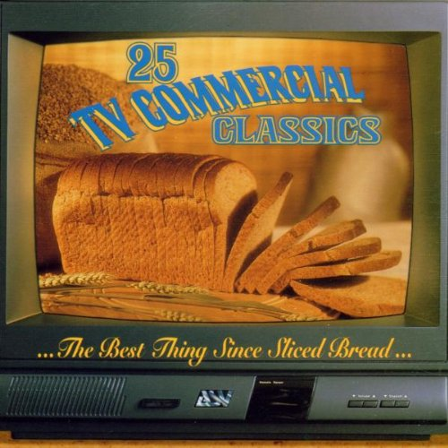 25 TV Commerical Classics by Best Thing Since Sliced Bread