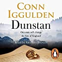 Dunstan: One Man Will Change the Fate of England Audiobook by Conn Iggulden Narrated by Geoffrey Beevers