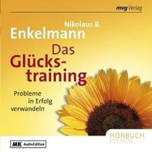 Das Glückstraining Hörbuch von Nikolaus Enkelmann Gesprochen von: Ernst-August Schepmann