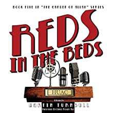 Reds in the Beds: Hollywood's Garden of Allah Novels, Volume 5 Audiobook by Martin Turnbull Narrated by Lance Roger Axt