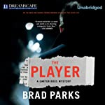 The Player: A Carter Ross Mystery, Book 5 (       UNABRIDGED) by Brad Parks Narrated by Adam Verner