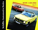 BMW 1500-2002 1962-1977: (Schiffer Automotive Series)