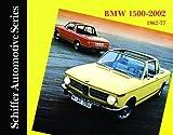 BMW 1500-2002 1962-1977: (Schiffer Automotive Series)
