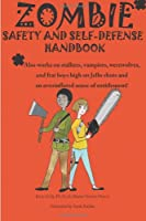 Zombie safety and self-defense handbook: An impertinent guide to personal safety, including work safety, college safety, travel safety, campus safety, ... safety, and men's safety. And zombies. from CreateSpace Independent Publishing Platform