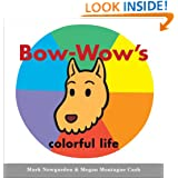 Bow-Wow's colorful life (Bow-Wow Book: All about Colors)